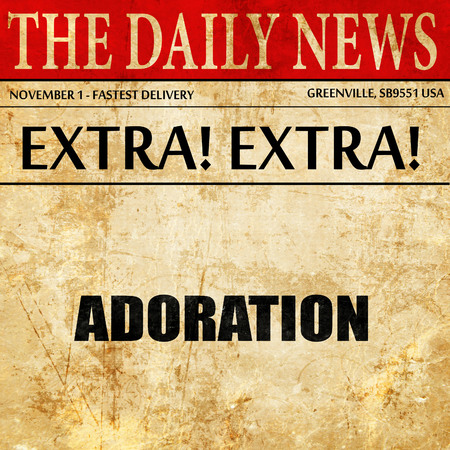 adoration: adoration, article text in newspaper