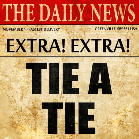explained: tying a tie, article text in newspaper