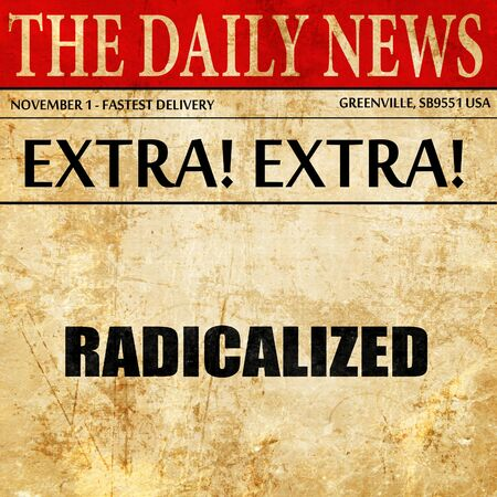 biochemical: radicalized, article text in newspaper Stock Photo