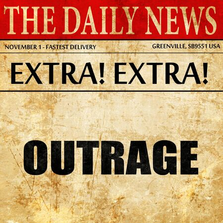 outrage: outrage, article text in newspaper Stock Photo