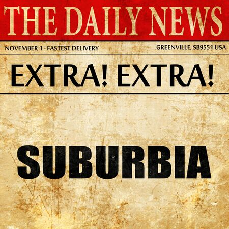 suburbia: suburbia, article text in newspaper Stock Photo