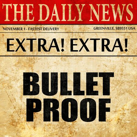 bullet proof: bullet proof, article text in newspaper