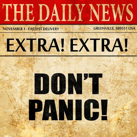 No entre en pánico, el texto del artículo en el periódico Foto de archivo - 71755510