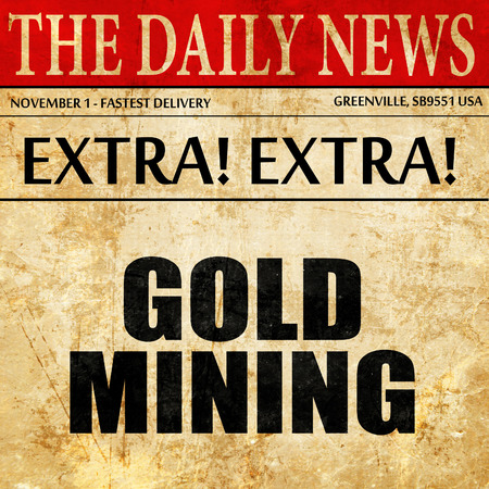 unearth: gold mining, article text in newspaper Stock Photo