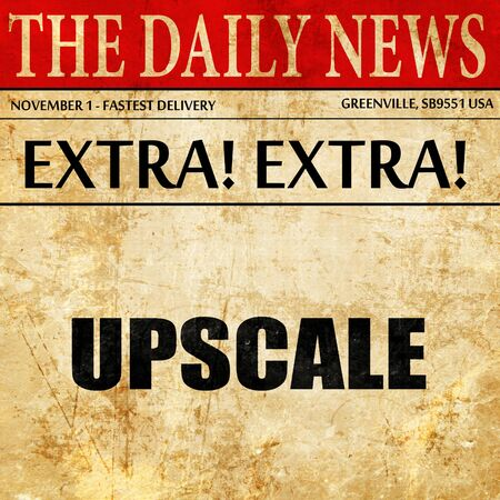 upscale: upscale, article text in newspaper