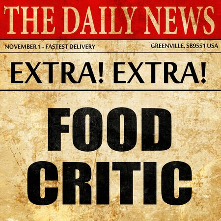 critic: food critic, article text in newspaper