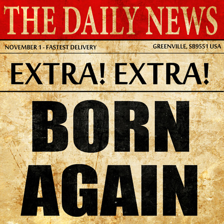 born again, article text in newspaper