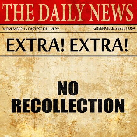 recollections: no recollection, article text in newspaper