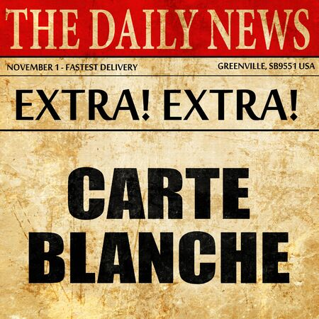 blanche: carte blanche, article text in newspaper