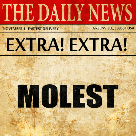 abuser: molest, article text in newspaper