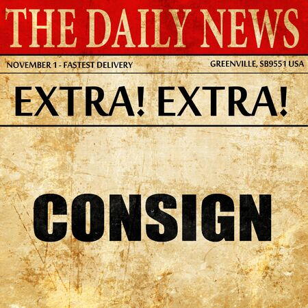 consign: consign, article text in newspaper Stock Photo