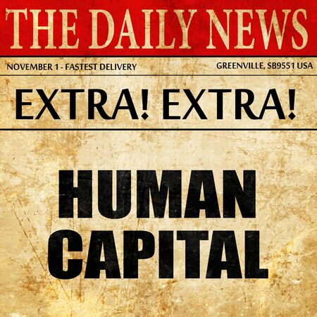 human capital: human capital, article text in newspaper Stock Photo