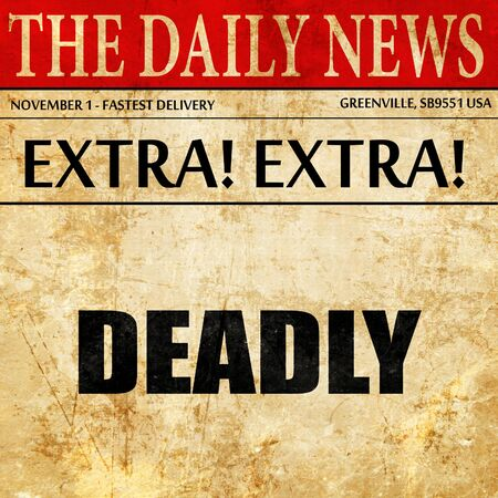 deadly: deadly, article text in newspaper