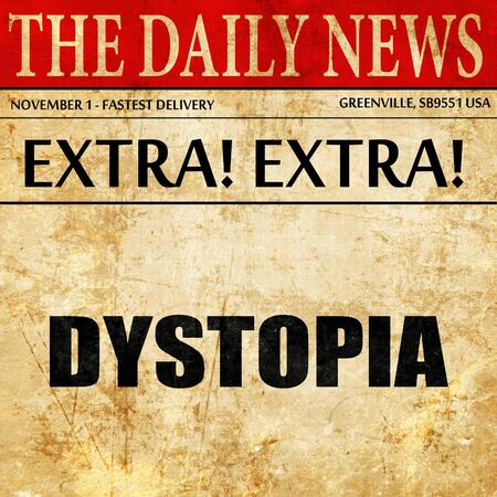 dystopia, article text in newspaper