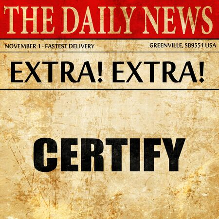 certify: certify, article text in newspaper Stock Photo