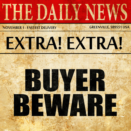 buyer beware, article text in newspaper