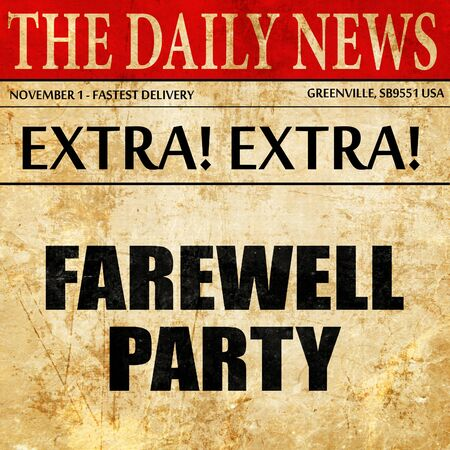 farewell party: farewell party, article text in newspaper Stock Photo