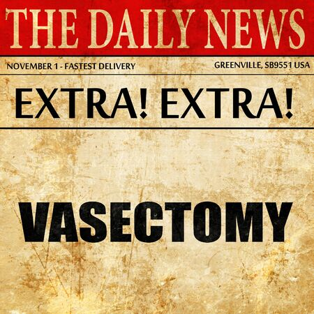 ejaculation: vasectomy, article text in newspaper Stock Photo