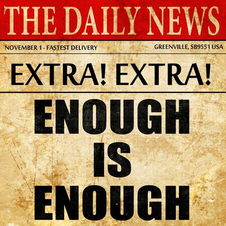 enough: enough is enough, article text in newspaper