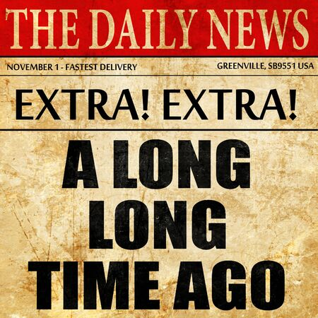 phrase novel: a long long time ago, article text in newspaper Stock Photo