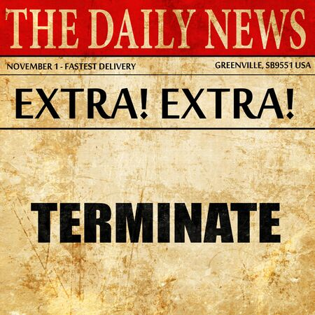terminate: terminate, article text in newspaper Stock Photo