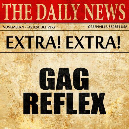 gag: gag reflex, article text in newspaper