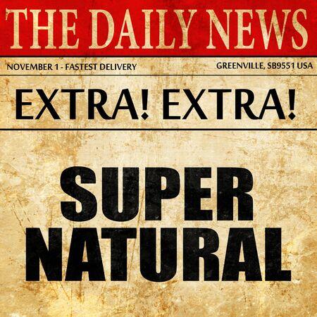 supernatural: supernatural, article text in newspaper Stock Photo