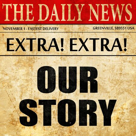 our: our story, article text in newspaper