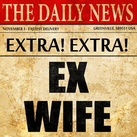 ex: ex wife, article text in newspaper