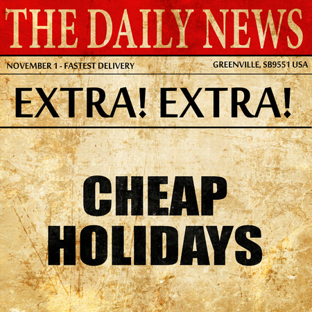 cheap: cheap holidays, article text in newspaper Stock Photo