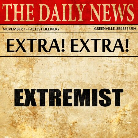 extremist: extremist, article text in newspaper