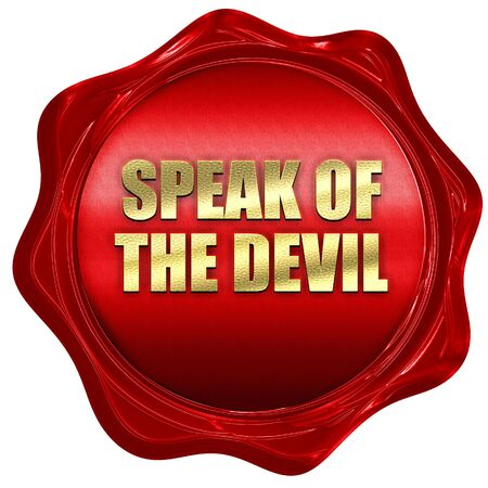 speak of the devil, 3D rendering, red wax stamp with text Stock Photo