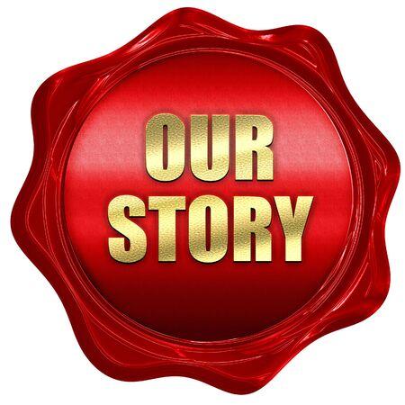comunicación escrita: nuestra historia, representación 3D, sello de cera roja con texto Foto de archivo