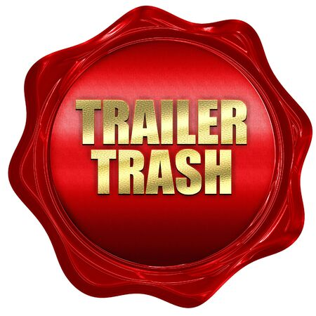 hick: trailer trash, 3D rendering, red wax stamp with text