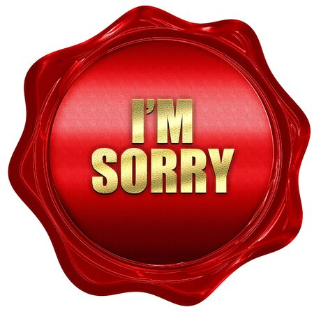 i am sorry, 3D rendering, red wax stamp with text