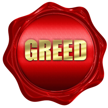 greed: greed, 3D rendering, red wax stamp with text