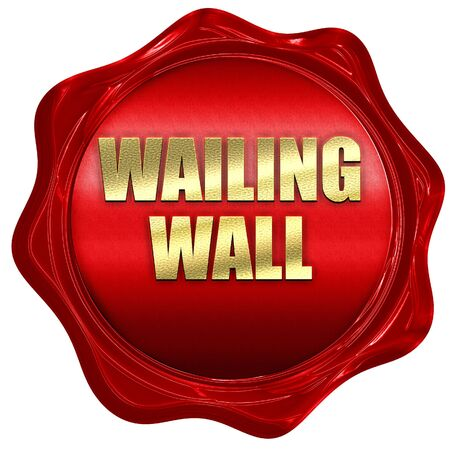 wailing wall, 3D rendering, red wax stamp with text