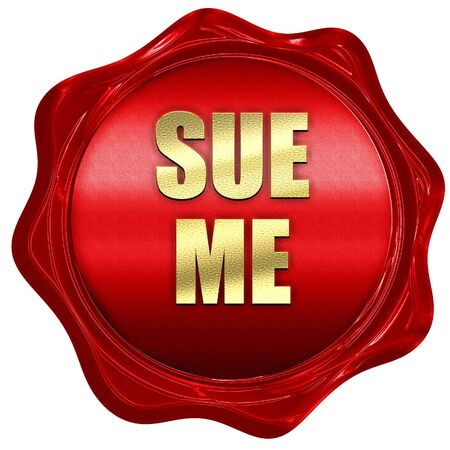 sue me, 3D rendering, red wax stamp with text Stock Photo