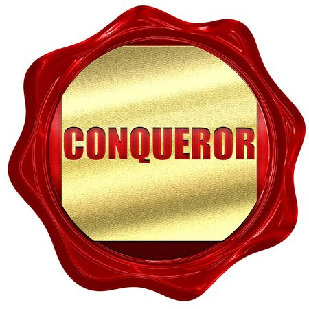 conqueror, 3D rendering, red wax stamp with text