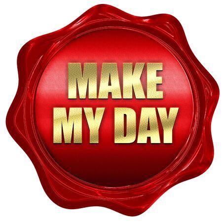 comunicación escrita: hacer que mi día, 3D, sello de cera roja con texto Foto de archivo