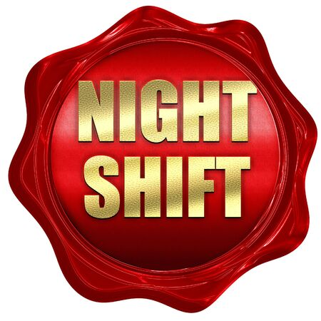 night shift, 3D rendering, red wax stamp with text