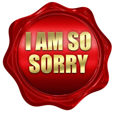 i am sorry: i am so sorry, 3D rendering, red wax stamp with text Stock Photo
