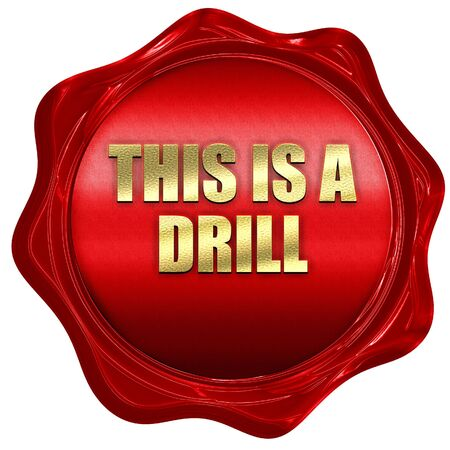 warned: this is a drill, 3D rendering, red wax stamp with text Stock Photo
