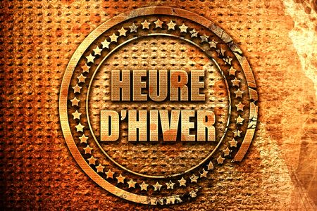 rende: French text heure dhiver on grunge metal background, 3D rende