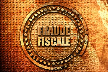 French text fraude fiscale on grunge metal background, 3D rend