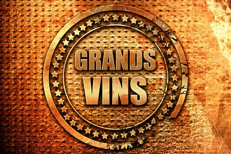 French text grands vins on grunge metal background, 3D renderi