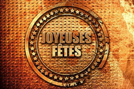 French text joyeuses fetes on grunge metal background, 3D rend Stock Photo