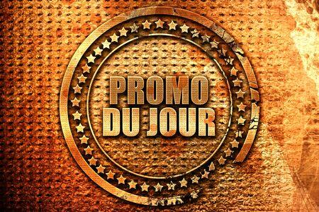 rende: French text promo du jour on grunge metal background, 3D rende