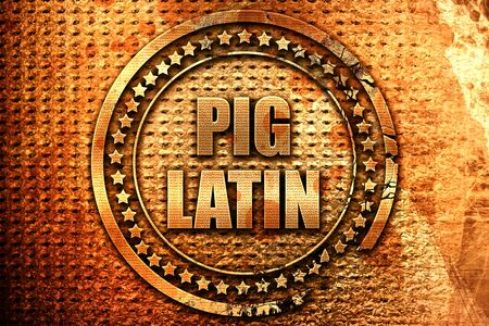 pig latin, 3D rendering, metal text