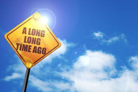 phrase novel: a long long time ago, 3D rendering, traffic sign